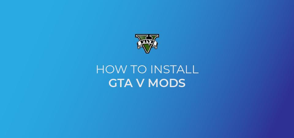 How to install GTA 5 Mods